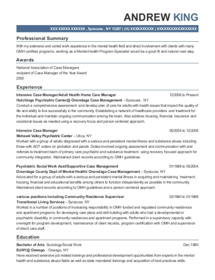 View Resume. Intensive Case Manager/Adult Health Home Care Manager